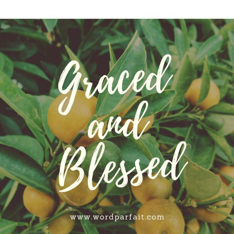 GRACED, GRATEFUL, BLESSED!